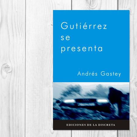 Gutiérrez y el imperio del mal, de Andrés Gastey